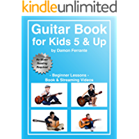 Guitar Book for Kids 5 & Up - Beginner Lessons: Learn to Play Famous Guitar Songs for Children, How to Read Music… book cover