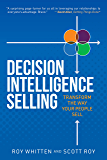 Decision Intelligence Selling: Transform the Way Your People Sell