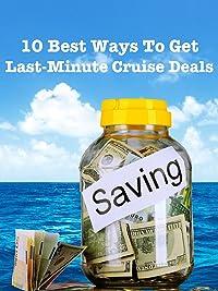 Amazoncom Best Ways To Get Last Minute Cruise Deals Gary - Last minute cruise deal
