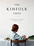 The Kinfolk Table: Recipes for Small Gatherings (English Edition)