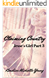 Claiming Country (Jesse's Girl Book 3)