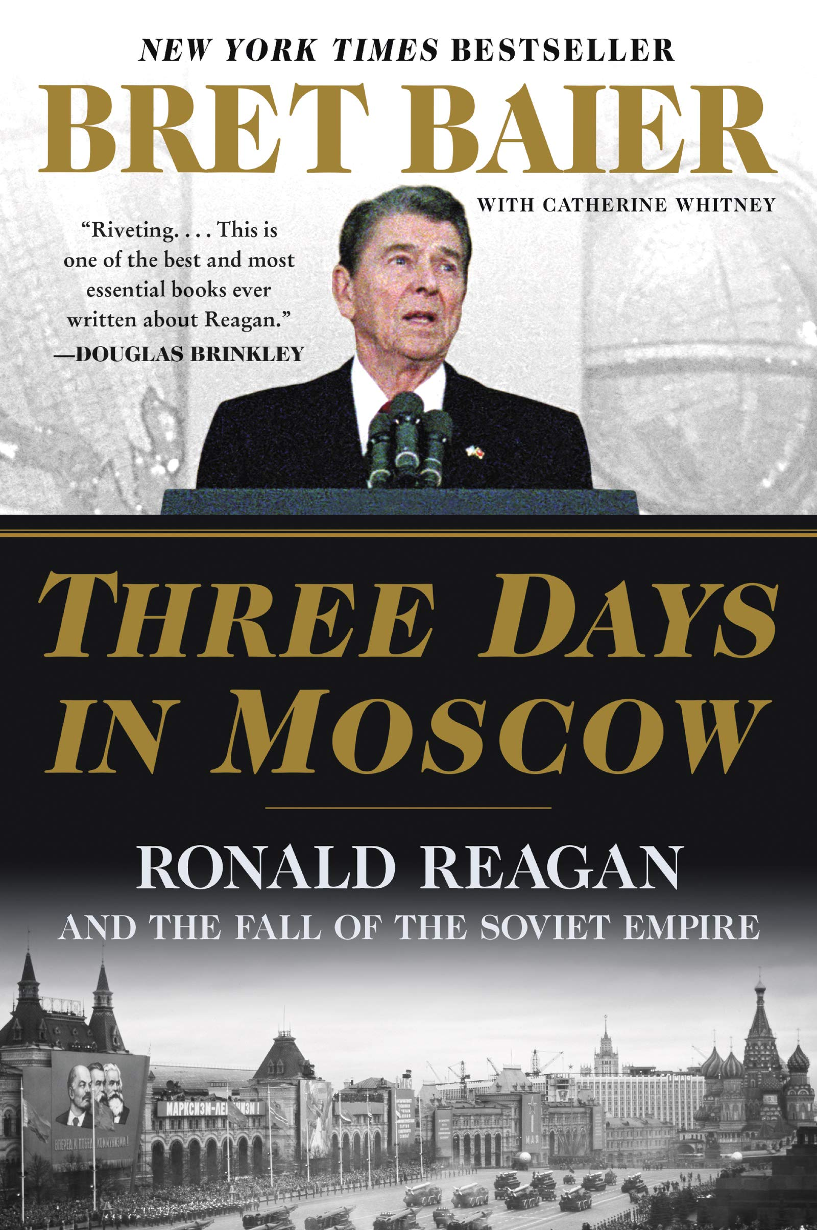 Three Days in Moscow: Ronald Reagan and the Fall of the ...