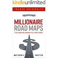 Millionaire Road Maps: 5 Self-Made Millionaires Tell Their Stories