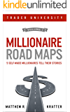 Millionaire Road Maps: 5 Self-Made Millionaires Tell Their Stories (Volume 1)