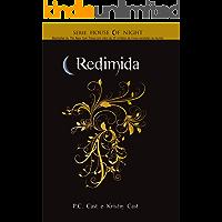 Redimida (Série House Of Night Livro 12)