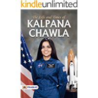 LIFE AND TIMES OF KALPANA CHAWLA