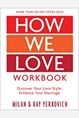 How We Love Workbook, Expanded Edition: Making Deeper Connections in Marriage Paperback