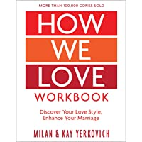 How We Love Workbook, Expanded Edition: Making Deeper Connections in Marriage
