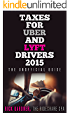 Taxes for Uber and Lyft Drivers 2015: The Unofficial Guide