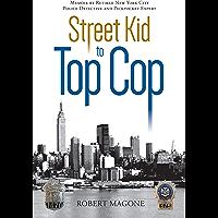 Street Kid to Top Cop
