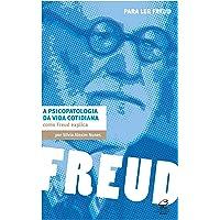 A psicopatologia da vida cotidiana: Como Freud explica: Como Freud explica