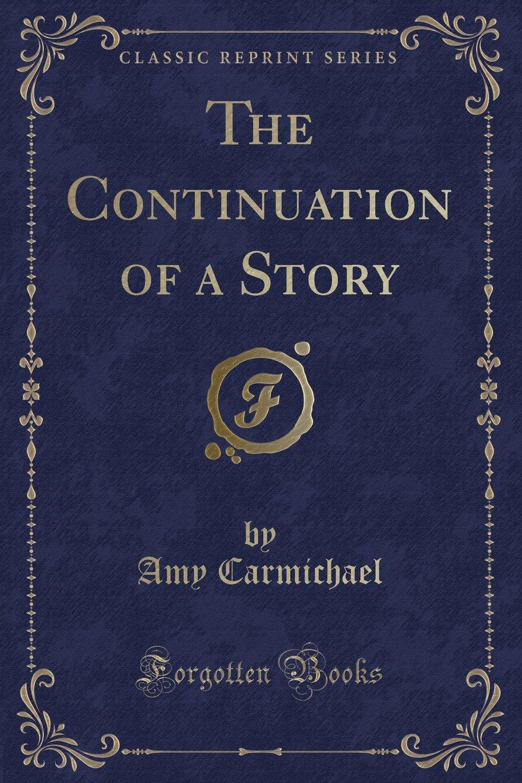 The Continuation of a Story (Classic Reprint) pdf epub