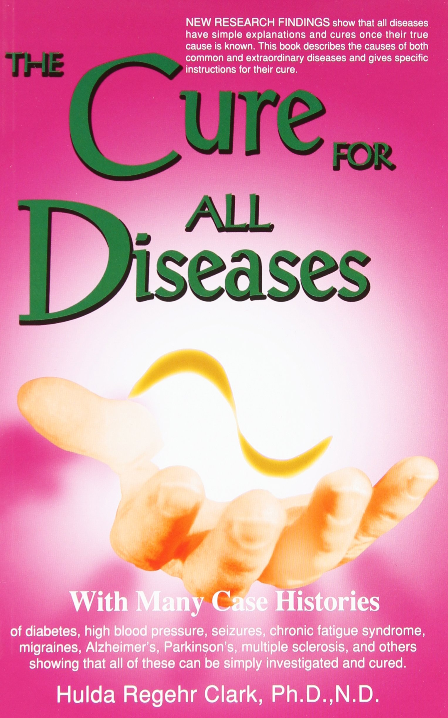 The Cure for All Diseases: With Many Case Histories: Amazon