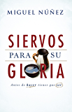 Siervos para Su gloria (Spanish Edition)