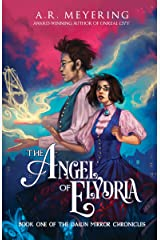 The Angel of Elydria (The Dawn Mirror Chronicles Book 1) Kindle Edition