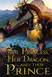 The Princess, Her Dragon, and Their Prince (The Fey-Touched Book 1)