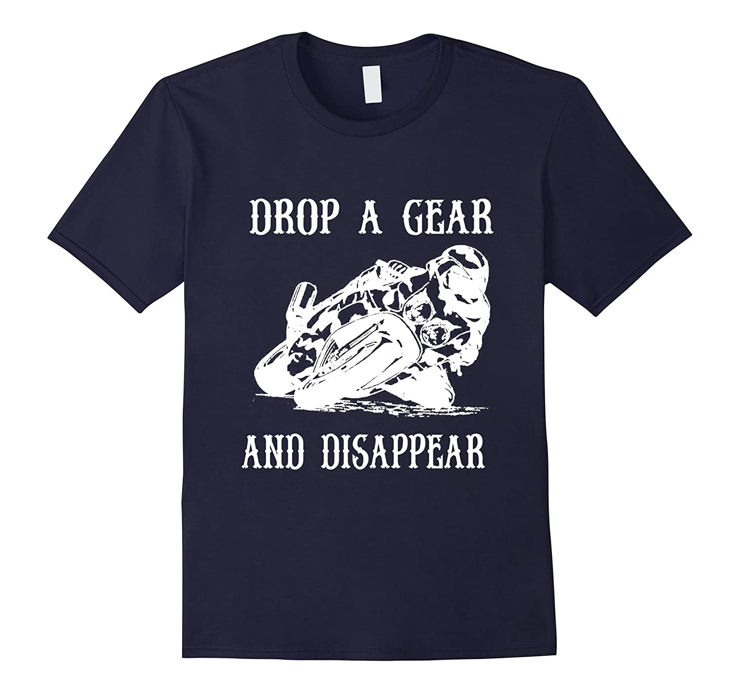 Drop a gear and disappear T Shirt-TD