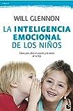 Educar con inteligencia emocional: Cómo conseguir que