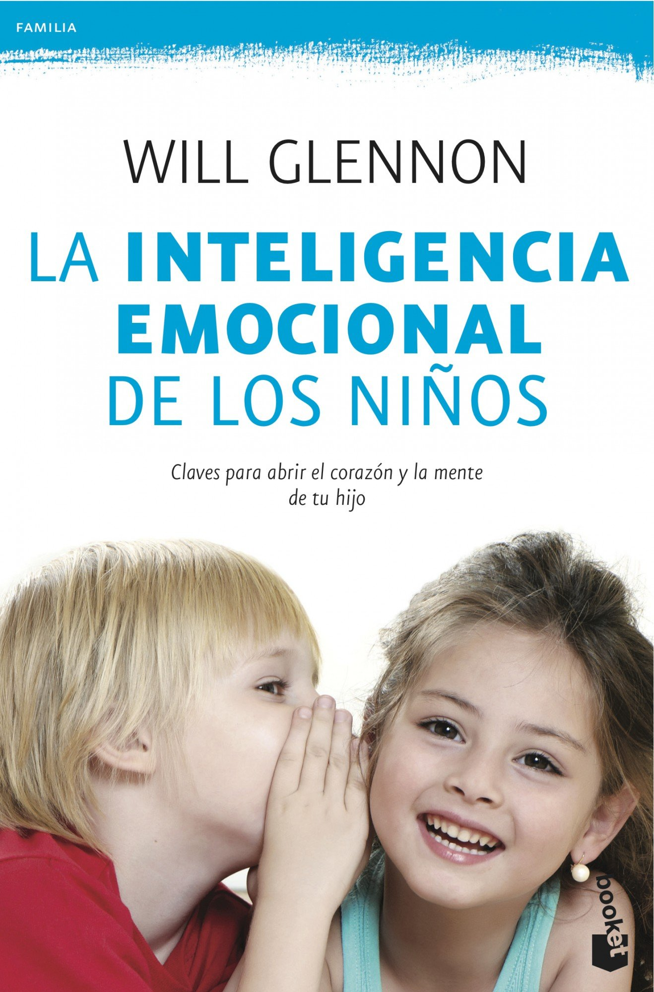 La inteligencia emocional de los niños (Familia): Amazon.es: Will Glennon,  Elena Barrutia: Libros