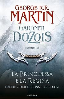 Il cavaliere dei sette regni ebook george rr martin amazon la principessa e la regina e altre storie di donne pericolose fandeluxe Image collections