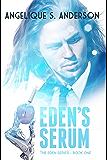 Eden's Serum: Eden Series-Book One
