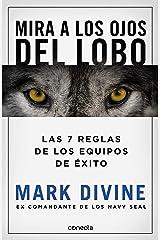 Mira a los ojos del lobo: Las 7 reglas de los equipos de éxito (Spanish Edition) Kindle Edition
