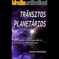 TRÂNSITOS PLANETÁRIOS: Astrologia e Previsões vol. 1