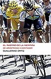 El rastro de la mentira (Colección Endebate): De Armstrong a Contador