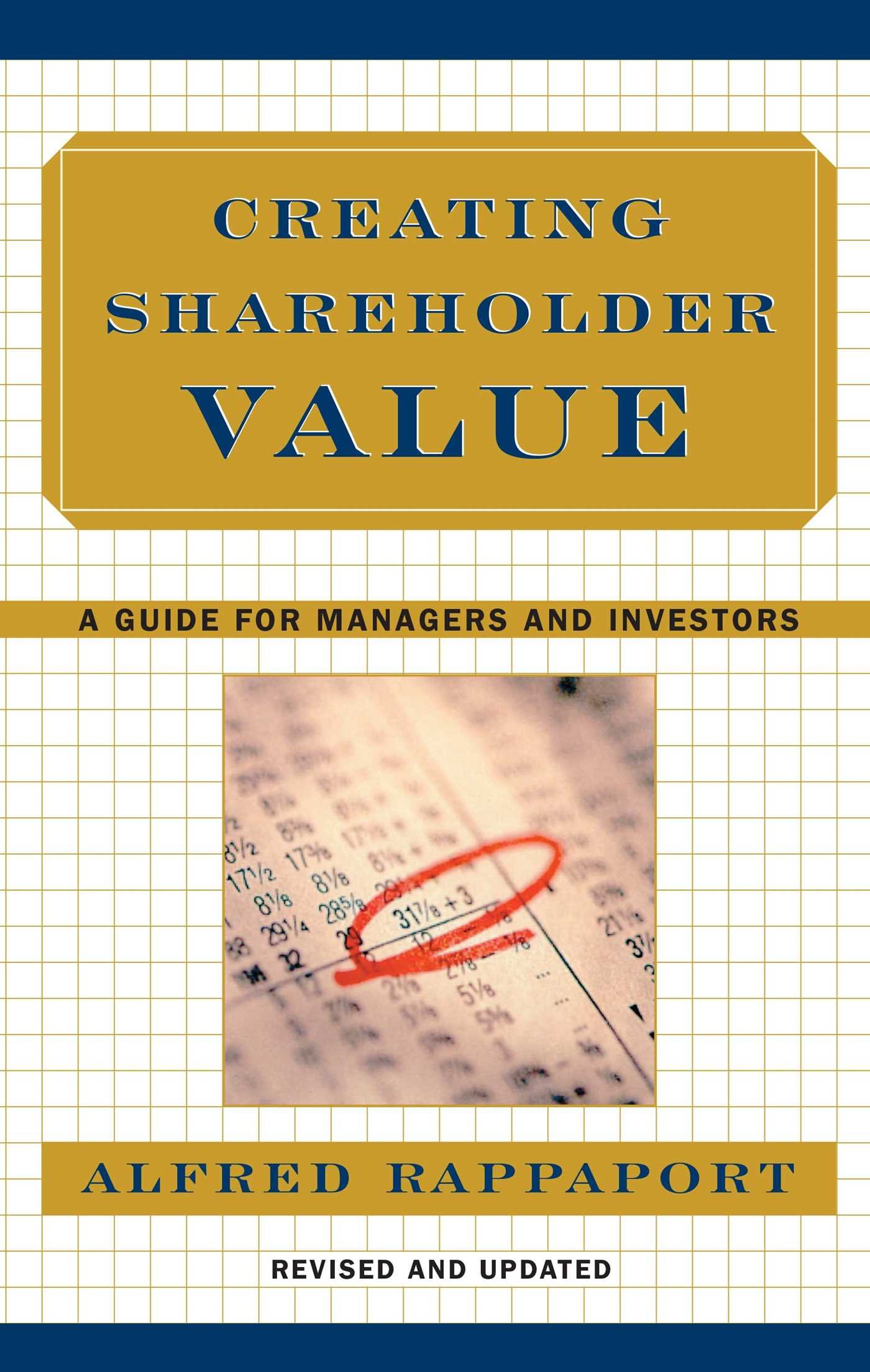 Creating Shareholder Value  A Guide For Managers And Investors
