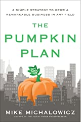 The Pumpkin Plan: A Simple Strategy to Grow a Remarkable Business in Any Field Hardcover