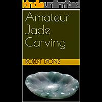 Amateur Jade Carving