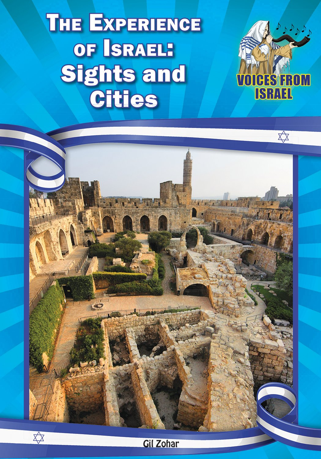 The Experience of Israel: Sights and Cities (Voices from Israel: Set 1)