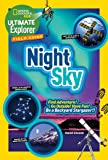 Ultimate Explorer Field Guide: Night Sky: Find Adventure! Go Outside! Have Fun! Be a Backyard Stargazer! (National…