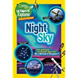 Ultimate Explorer Field Guide: Night Sky: Find Adventure! Go Outside! Have Fun! Be a Backyard Stargazer! (National Geographic