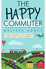 The Happy Commuter: Over 100 ways to improve and enjoy your commute Kindle Edition