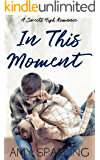 In This Moment (Sweets High Romance Book 3)