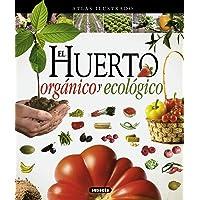 Atlas ilustrado el huerto orgánico y ecológico