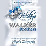 Holidays with the Walker Brothers (Alluring Indulgence series, Book 4) (The Alluring Indulgence Series)