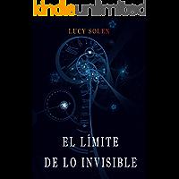 El límite de lo invisible (Spanish Edition)
