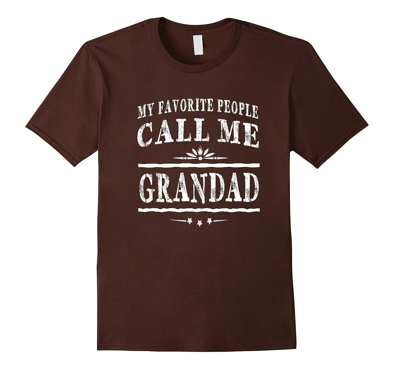 My Favorite People Call Me Grandad Grandpa Gift Men T-shirt-ah my shirt one gift