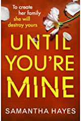 Until You're Mine: From the author of Date Night Kindle Edition