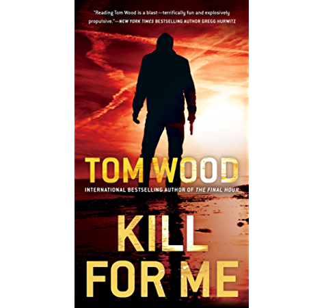 Kill For Me Victor Book 8 Kindle Edition By Wood Tom Literature Fiction Kindle Ebooks Amazon Com