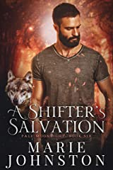 A Shifter's Salvation (Pale Moonlight Book 6) Kindle Edition