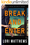 Break and Enter: A Sexy, Thrilling Romantic Suspense (Callahan Security Series Book 1)