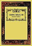 3: Dark Souls III: Design Works
