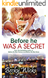 Before He Was A Secret: Starstruck Book 3