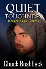 Quiet Toughness: Accelerate Your Success Kindle Edition