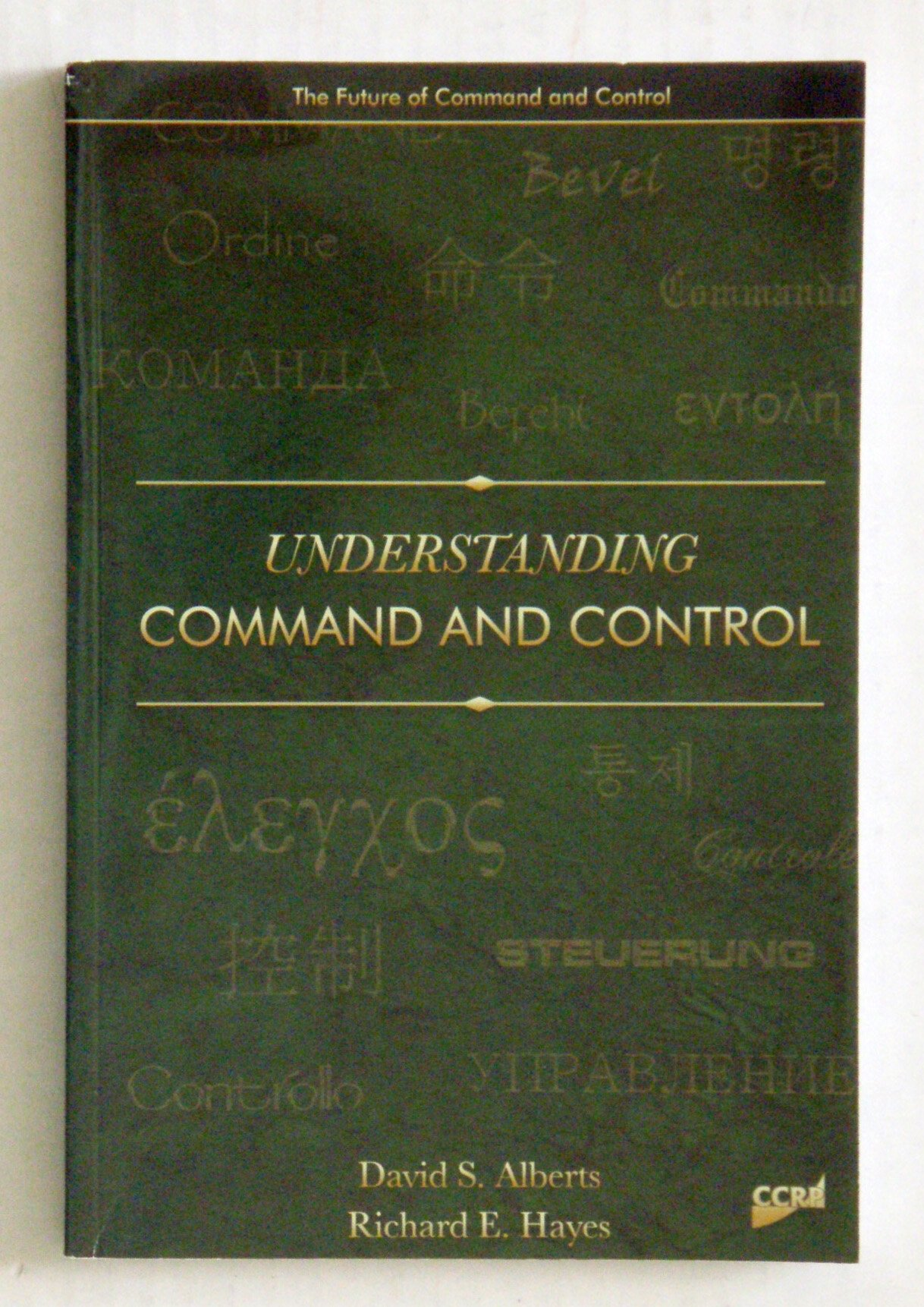 Understanding Command and Control (The Future of Command and Control)