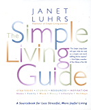 The Simple Living Guide: A Sourcebook for Less Stressful, More Joyful Living