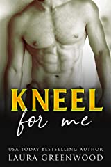 Kneel For Me Kindle Edition